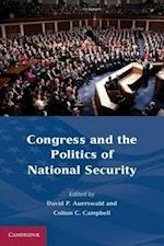 Congress and the Politics of National Security af Colton C Campbell, David P Auerswald