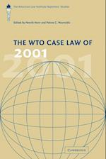 The WTO Case Law of 2001 (The American Law Institute Reporters Studies on Wto Law)