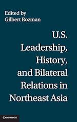 U.S. Leadership, History, and Bilateral Relations in Northeast Asia af Gilbert Rozman