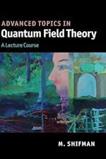 Advanced Topics in Quantum Field Theory