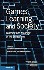 Games, Learning, and Society (Learning in Doing Social Cognitive and Computational Persp)