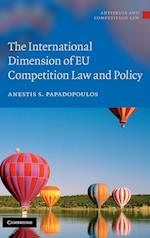 The International Dimension of EU Competition Law and Policy (Antitrust and Competition Law)