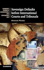Sovereign Defaults before International Courts and Tribunals (Cambridge Studies in International And Comparative Law, nr. 81)