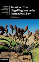 Transition from Illegal Regimes Under International Law (Cambridge Studies in International And Comparative Law, nr. 78)