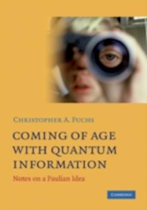 Coming of Age With Quantum Information