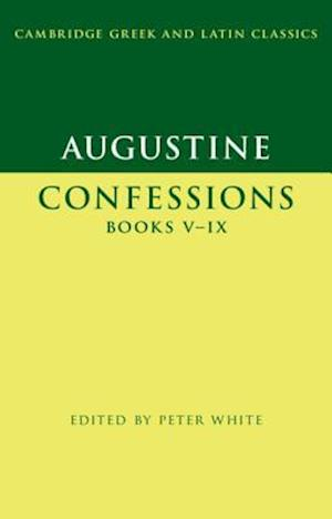 Augustine: Confessions Books V-IX