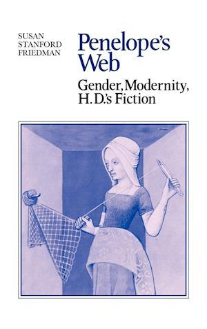 Penelope's Web: Gender, Modernity, H. D.'s Fiction
