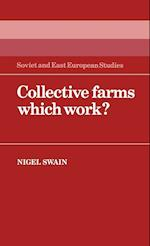 Collective Farms which Work? (Cambridge Russian, Soviet And Post-soviet Studies, nr. 44)