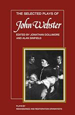 The Selected Plays of John Webster (Plays by Renaissance and Restoration Dramatists)