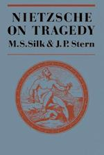 Nietzsche on Tragedy af M. S. Silk