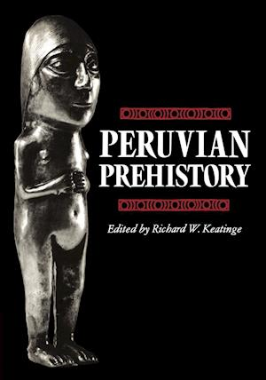 Peruvian Prehistory: An Overview of Pre-Inca and Inca Society