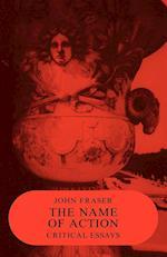 The Name of Action af John Fraser