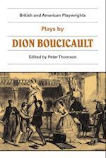 Plays by Dion Boucicault af Peter Thomson, Dion Boucicault