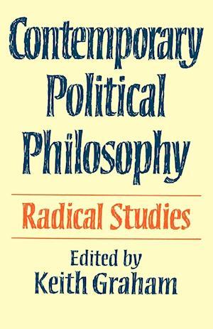 Contemporary Political Philosophy: Radical Studies