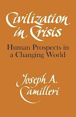 Civilization in Crisis: Human Prospects in a Changing World af Camilleri, Joseph A. Camilleri Professor, Joseph A. Camilleri