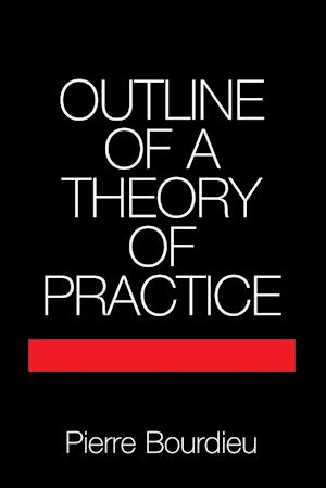 Bog, paperback Outline of a Theory of Practice af Pierre Bourdieu, Richard Nice