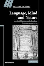 Language, Mind and Nature: Artificial Languages in England from Bacon to Locke af Rhodri Lewis