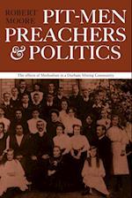 Pit-men, Preachers and Politics af Robert Moore