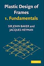 Plastic Design of Frames 1 Fundamentals af Jacques Heyman, John Baker
