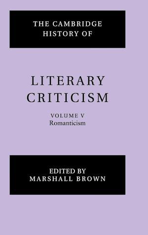 The Cambridge History of Literary Criticism: Volume 5, Romanticism