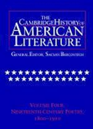 The Cambridge History of American Literature: Volume 4, Nineteenth-Century Poetry 1800-1910