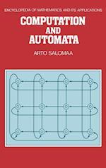 Computation and Automata (ENCYCLOPEDIA OF MATHEMATICS AND ITS APPLICATIONS, nr. 25)
