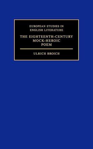 Bog, hardback The Eighteenth-Century Mock-Heroic Poem af Ulrich Broich, David Henry Wilson