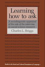 Learning How to Ask: A Sociolinguistic Appraisal of the Role of the Interview in Social Science Research
