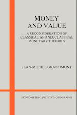 Money and Value: A Reconsideration of Classical and Neoclassical Monetary Theories af Jean-Michel Grandmont