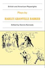 Plays by Harley Granville Barker: The Marrying of Ann Leete, the Voysey Inheritance, Waste
