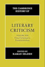 The Cambridge History of Literary Criticism: Volume 8, from Formalism to Poststructuralism
