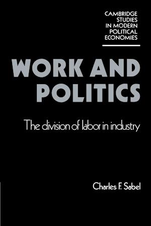 Work and Politics: The Division of Labour in Industry