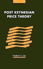 Post Keynesian Price Theory af Joan Robinson, Phyllis Deane, Frederic S Lee