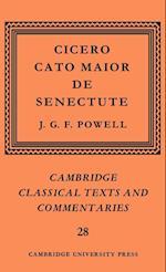Cicero: Cato Maior de Senectute (Cambridge Classical Texts and Commentaries, nr. 28)