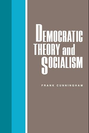 Democratic Theory and Socialism