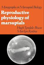 Reproductive Physiology of Marsupials (Monographs on Marsupial Biology)