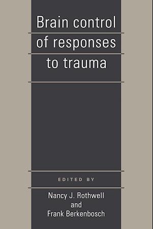 Brain Control of Responses to Trauma