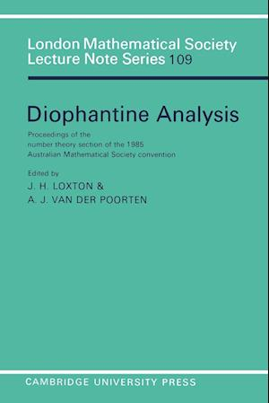 Diophantine Analysis: Proceedings at the Number Theory Section of the 1985 Australian Mathematical Society Convention
