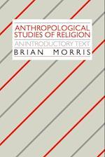 Anthropological Studies of Religion af Brian Morris