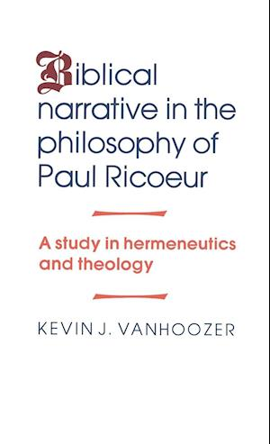 Biblical Narrative in the Philosophy of Paul Ricoeur
