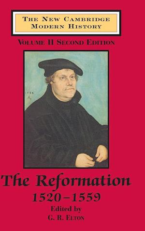The New Cambridge Modern History: Volume 2, The Reformation, 1520-1559