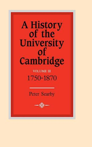 A History of the University of Cambridge: Volume 3, 1750-1870
