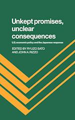 Unkept Promises, Unclear Consequences af John A Rizzo, Ryuzo Sato