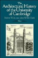 The Architectural History of the University of Cambridge and of the Colleges of Cambridge and Eton af Robert Willis, John Willis Clark