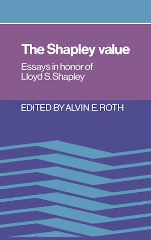 The Shapley Value: Essays in Honor of Lloyd S. Shapley