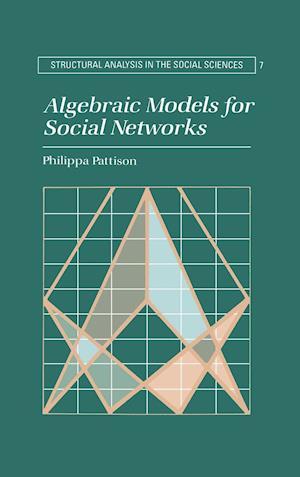 Algebraic Models for Social Networks