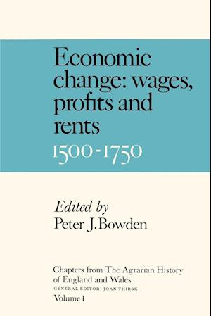 Chapters from The Agrarian History of England and Wales: Volume 1, Economic Change: Prices, Wages, Profits and Rents, 1500-1750