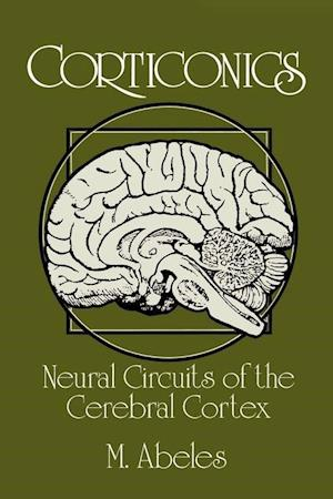 Corticonics: Neural Circuits of the Cerebral Cortex