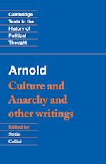 Arnold: 'Culture and Anarchy' and Other Writings af Matthew Arnold, Quentin Skinner, Raymond Geuss