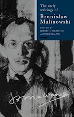 The Early Writings of Bronislaw Malinowski af Peter Skalnik, Robert Thornton, Ludwik Krzyzanowski